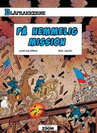 BLÅFRAKKERNE (62) - PÅ HEMMELIG MISSION