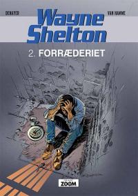 WAYNE SHELTON (DK) 02 - FORRÆDERIET