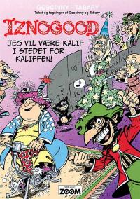 IZNOGOOD - JEG VIL VÆRE KALIF I STEDET FOR KALIFFEN!