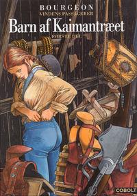 VINDENS PASSAGERER (6) - BARN AF KAIMANTRÆET 1