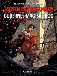 JAGTEN P� TIDSFUGLEN 06 - GUDERNES MAGISKE BOK