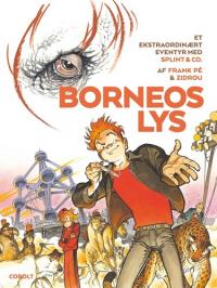 ET EKSTRAORDINÆRT EVENTYR MED SPLINT & CO. 09 - BORNEOS LYS