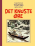 TINTIN (DK) - DET KNUSTE ØRET