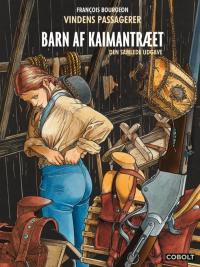 VINDENS PASSAGERER - BARN AF KAIMANTRÆET - DEN SAMLEDE UDGAVE