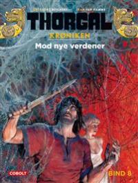 THORGALKRØNIKEN 08 - MOD NYE VERDENER
