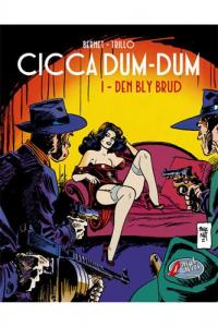 CICCA DUM-DUM 01 - DEN BLY BRUD