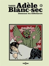ADÈLE BLANC-SEC 02 - DÆMONEN FRA EIFFELTÅRNET