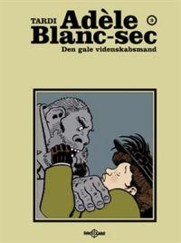 ADÈLE BLANC-SEC 03 - DEN GALE VIDENSKABSMAND