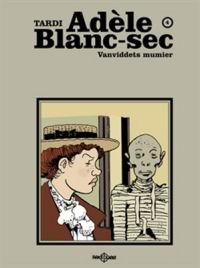 ADÈLE BLANC-SEC 04 - VANVIDDETS MUMIER