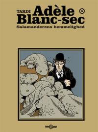 ADÈLE BLANC-SEC 05 - SALAMANDERENS HEMMELIGHED