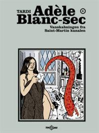 ADÈLE BLANC-SEC 06 - VANSKABNINGEN FRA SAINT-MARTIN KANALEN