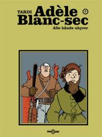 ADÈLE BLANC-SEC 07 - ALLE HÅNDE UHYRER