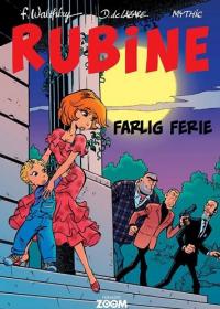 RUBINE 07 - FARLIG FERIE