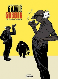 GAMLE GUBBER 01 - VI, SOM ER TILBAGE
