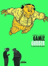 GAMLE GUBBER 03 - HAN SOM REJSER