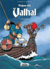 VEJEN TIL VALHAL 01 - STRIDSLANDET
