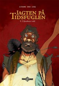 JAGTEN PÅ TIDSFUGLEN 09 - I FJENDENS VOLD