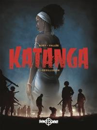 KATANGA 3 - DESILLUSION