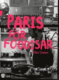 PARIS FÖR FOODISAR