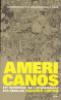 AMERICANOS - REPORTAGE