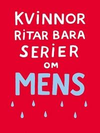 KVINNOR RITAR BARA SERIER OM MENS