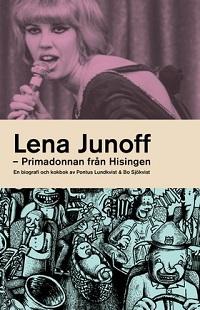LENA JUNOFF - PRIMADONNAN FRÅN HISSINGEN