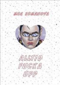 ALLTID FUCKA UPP
