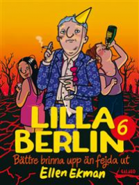 LILLA BERLIN 06 - BÄTTRE BRINNA UPP ÄN FEJDA UT