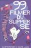 99 FILMER DU SLIPPER SE