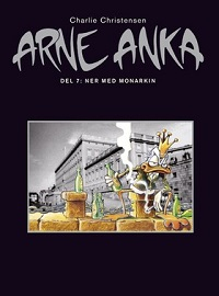 ARNE ANKA (DEL 07) - NER MED MONARKIN