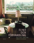 FLYKT OCH FÖRVANDLING