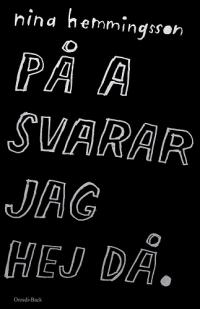 PÅ A SVARAR JAG HEJ DÅ