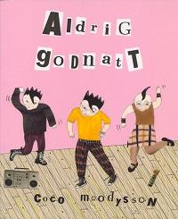 ALDRIG GODNATT
