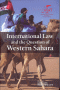 INTERNATIONAL LAW AND THE QUESTION OF WESTERN SAHARA