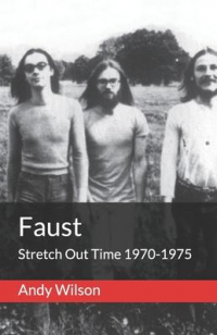 FAUST - STRETCH OUT TIME 1970 - 1975