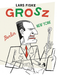 GROSZ. BERLIN/NEW YORK